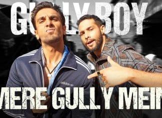 Mere Gully Mein - Gully Boy