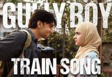 Gully Boy - Train Song