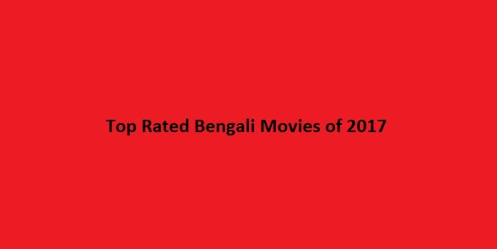 Top Rated Bengali Movies of 2017