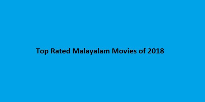 Top Rated Malayalam Movies of 2018