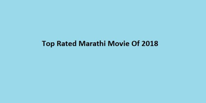 Top Rated Marathi Movie Of 2018