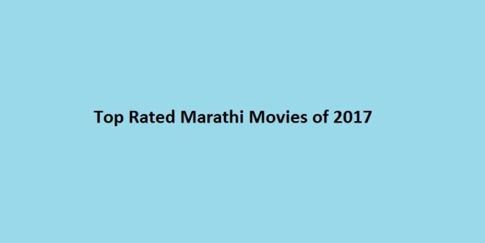 Top Rated Marathi Movies of 2017