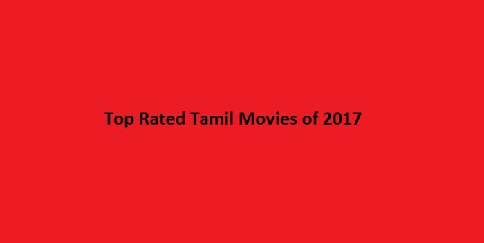 Top Rated Tamil Movies 2017