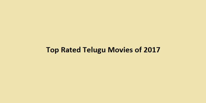Top Rated Telugu Movies of 2017