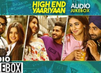 Punjabi Movie High End Yaariyaan MP3 Songs Download