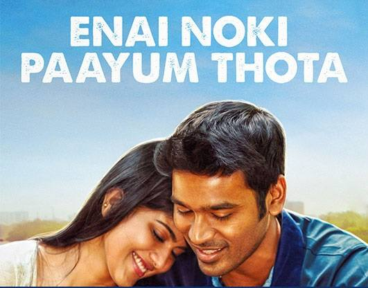 Enai Noki Paayum Thota Full Movie Download Isaimini