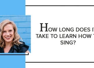 How Long Does It Take To Learn To Sing